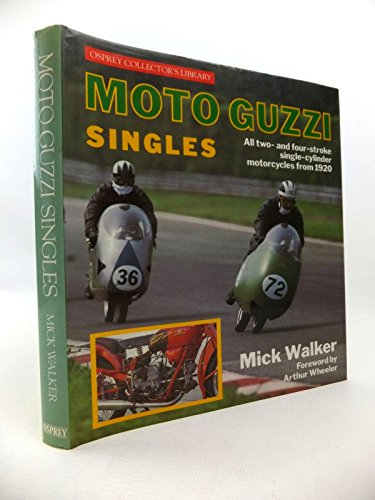 Moto Guzzi singles: All two- and four-stroke single-cylinder motorcycles from 1920 (Osprey ...