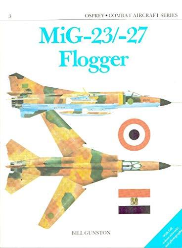 9780850457186: Mig 23/27 Flogger (Combat Aircraft Series)