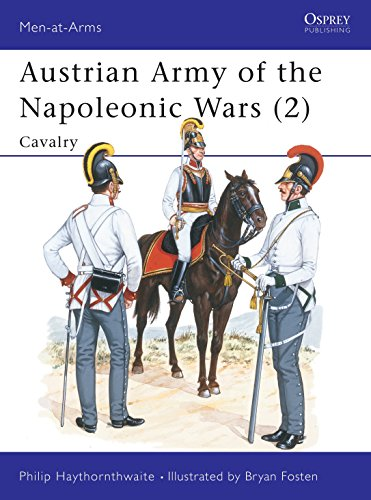 9780850457261: Austrian Army of the Napoleonic Wars (2) : Cavalry (Men at Arms Series, 181)