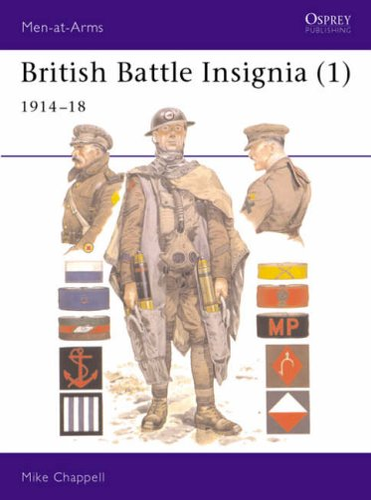 9780850457278: British Battle Insignia (1): 1914-18: 1914-18 Bk. 1 (Men-at-Arms)