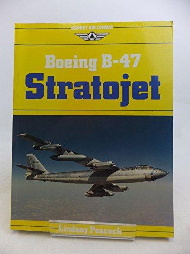 9780850457636: Boeing B-47 Stratojet (Osprey Air Combat Series)