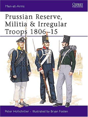 9780850457995: Prussian Reserve, Militia and Irregular Troops 1806-15