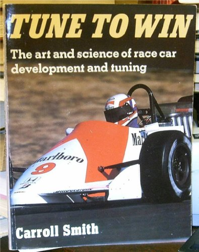 9780850458084: TUNE TO WIN: Art and Science of Race Car Development and Tuning