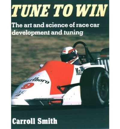 Tune to Win - The Art and Science of Race Car Development and Tuning (0850458080) by Carroll Smith