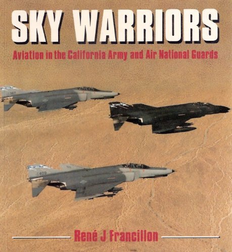 Sky Warriors: Aviation in the California Army and Air National Guards (Osprey Colour Series) (0850458145) by Rene J. Francillon; Jim Dunn; Carl E. Porter