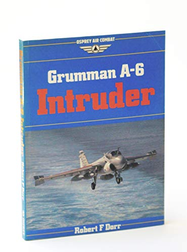 Grumman A-6 Intruder (Osprey Air Combat) (0850458161) by Robert F. Dorr