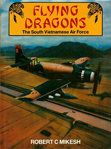 Flying Dragons. The South Vietnamese Air Force.