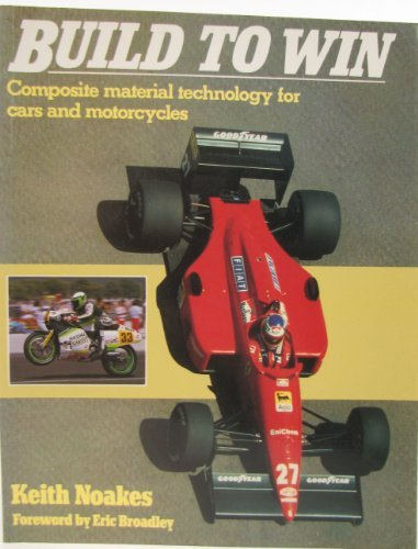 9780850458268: Build to Win: Composite Material Technology for Cars and Motorcycles