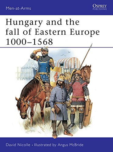 9780850458336: Hungary and the fall of Eastern Europe 1000–1568 (Men-at-Arms)
