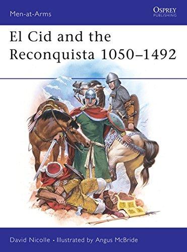 9780850458404: El Cid and the Reconquista 1050-1492 (Men-At-Arms, No 200)