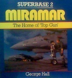 Miramar: The Home of Top Gun - Superbase 2 (0850458455) by George Hall