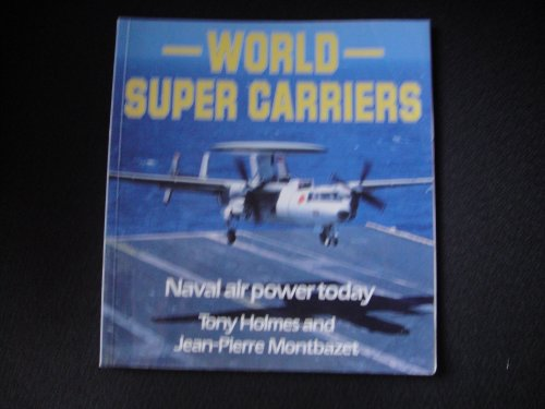 9780850458480: World Super Carriers: Naval Air Power Today (Osprey Colour Series)