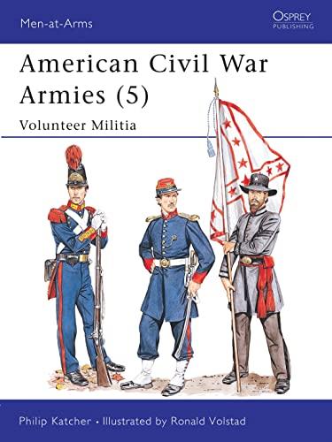 9780850458534: American Civil War Armies (5): Volunteer Militia (Men-at-Arms) (No.5)