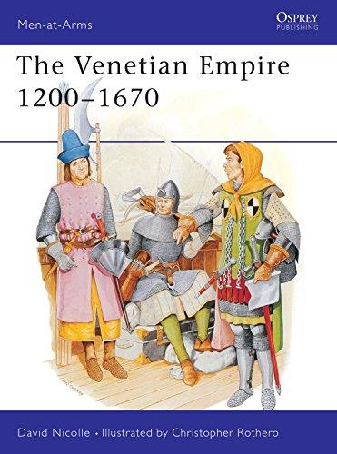9780850458992: The Venetian Empire 1200-1670: No.210 (Men-at-Arms)