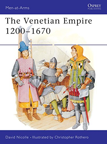 The Venetian Empire 1200-1670 (Men-at-Arms) (0850458994) by David Nicolle