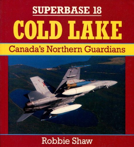 9780850459104: Cold Lake: Canada's Northern Guardians