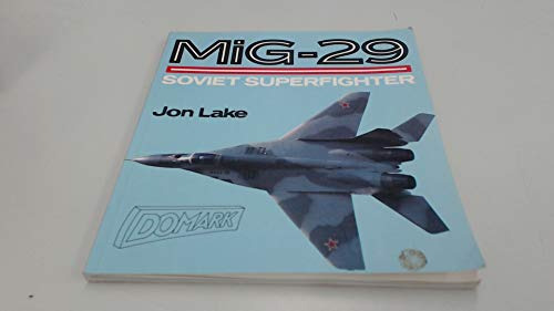 Mig-29: Soviet Superfighter (Osprey Colour Series) (0850459206) by Jon Lake