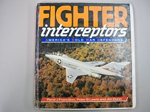 9780850459326: Fighter Interceptors: America's Cold War Defenders (Osprey colour series)