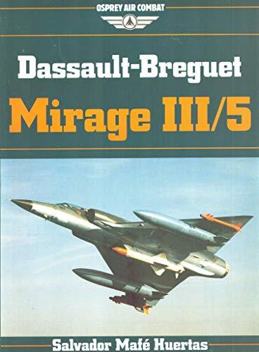 9780850459333: Dassault: Breguet Mirage III/5 (Osprey Air Combat Series)