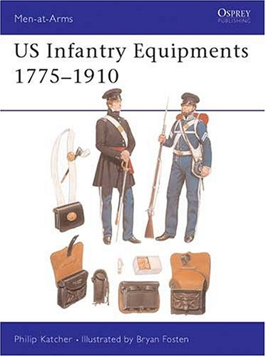9780850459364: US Infantry Equipments 1775-1910 (Men-at-Arms)
