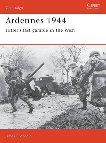9780850459593: Ardennes 1944: Hitler's last gamble in the West (Campaign)