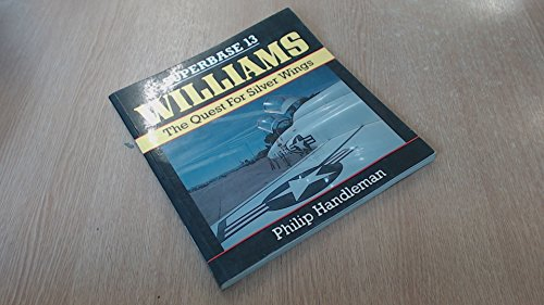 9780850459623: Williams: The Quest for Silver Wings - Superbase 13