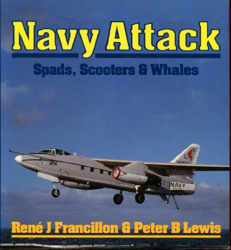 Navy Attack: Spads, Scooters and Whales (Osprey: Rene J. Francillon;