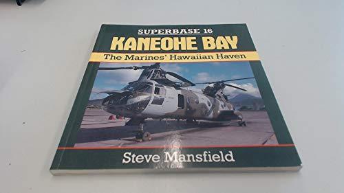 9780850459708: Kaneohe Bay: The Marines' Hawaiian Haven - Superbase 16