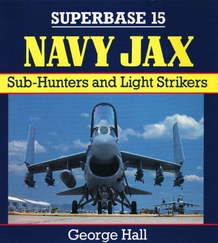 Navy Jax: Sub-Hunters and Light Strikers - Superbase 15 (0850459761) by Hall, George