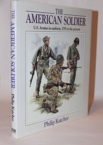 9780850459845: American Soldier: United States Armies in Uniform, 1755 to the Present