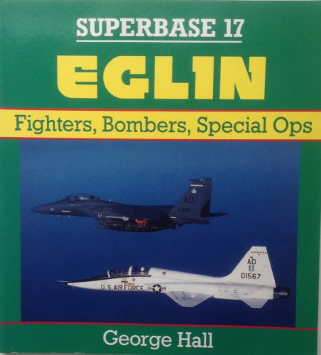 9780850459883: Eglin: Fighters, Bombers, Special Ops - Superbase 17