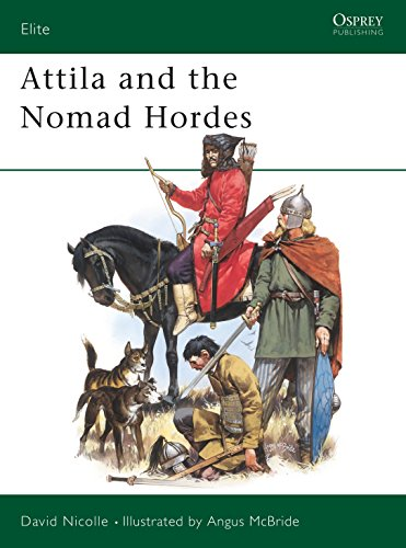 Attila and the Nomad Hordes Warfare on the Eurasian Steppes 4th-12th Centuries (Elite 30)