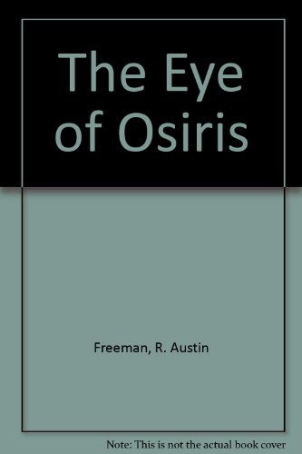 The Eye Of Osiris: Freeman, R Austin