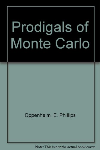Prodigals of Monte Carlo (0850461278) by E. Phillips Oppenheim