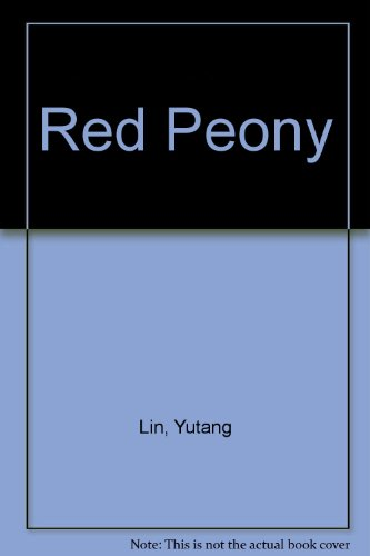 Red Peony (0850465125) by Lin, Yutang