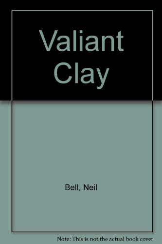 Valiant Clay (9780850466492) by Neil Bell
