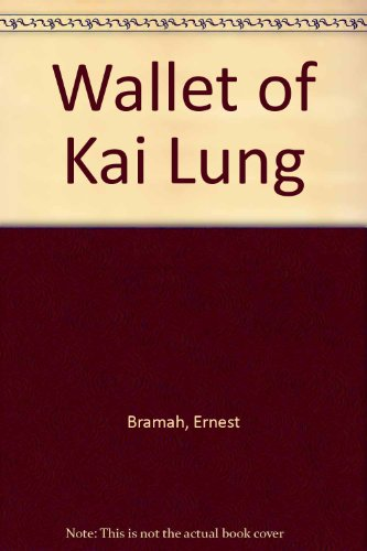 THE WALLET OF KAI LUNG.: Bramah, Ernest