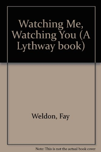 9780850469202: Watching Me, Watching You (A Lythway book)