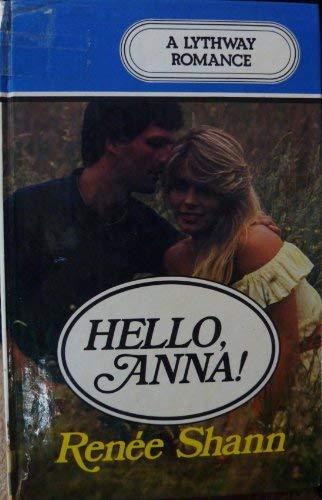 9780850469981: Hello, Anna! (A Lythway book)