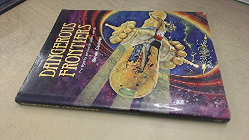 9780850474534: Dangerous Frontiers : The Fight For Survival On Distant Worlds (Galactic Encounters)