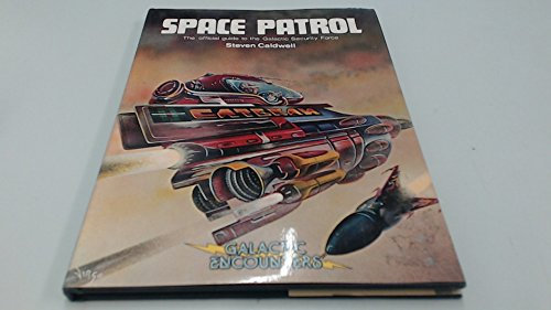 9780850474558: Galactic Encounters Space Patrol the Official Guide to the Galactic Security Force