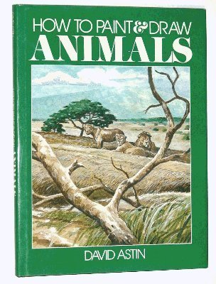 9780850474695: How to Paint and Draw Animals