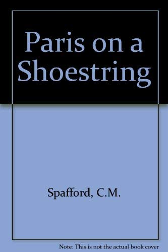 Paris on a shoestring: With over 50: C. M Spafford