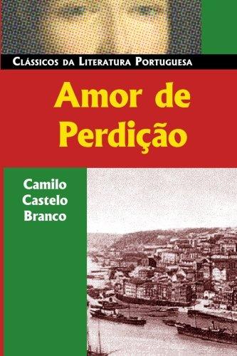 Amor De Perdicao (Classicos da Literatura Portuguesa): Castelo Branco, Camilo