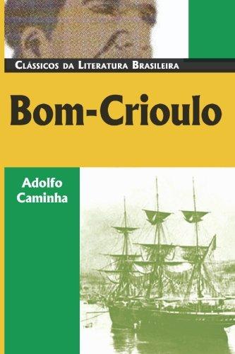Bom Crioulo (Classicos Da Literatura Brasileira) (Portuguese: Caminha, Adolfo