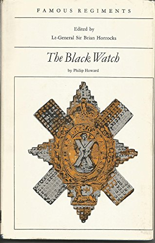 BLACK WATCH (ROYAL HIGHLAND REGIMENT) (THE 42ND REGIMENT OF FOOT) (FAMOUS REGIMENTS): Howard, ...
