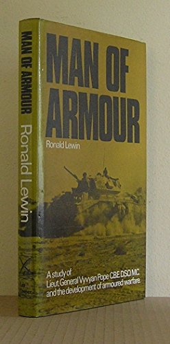 9780850520507: Man of Armour: A Memoir of Lt.Gen.Vyvyan Pope and the Development of Armoured Warfare