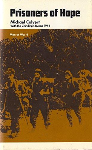 Prisoners of hope (Men at war, 4): Michael Calvert, Major-General