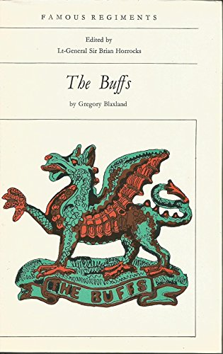 Famous Regiments: The Buffs (Royal East Kent: Blaxland, Gregory (ed.by