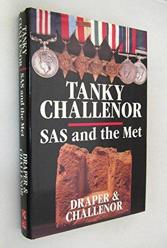 TANKY CHALLONER - SAS and the Met.: Challenor Harold, Draper Harold